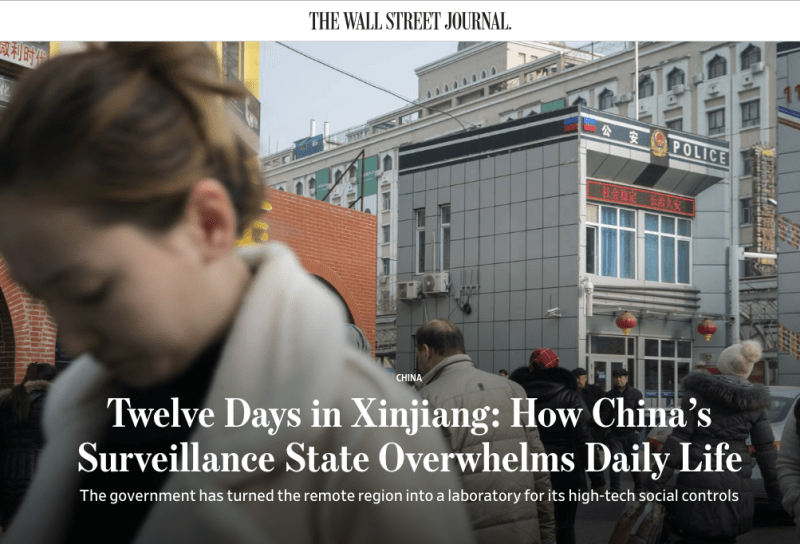 Twelve Days in Xinjiang: How China's surveillance state overwhelms daily life, by Josh Chin, Clément Bürge and Giulia Marchi of The Wall Street Journal