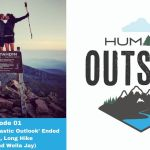 Episode 01: How His 'Enthusiastic Outlook' Ended in a Long, Long Hike (Wella and Justin Jay)