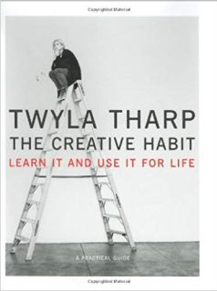"""The Creative Habit"" by Twyla Tharp"