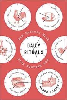 """Daily Rituals: How Artists Work"" by Mason Currey"
