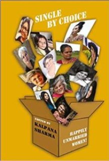 Single by Choice: Happily Unmarried Women by Kalpana Sharma