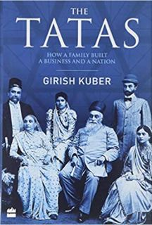 The Tatas: How a Family Built a Business and a Nation by Girish Kuber