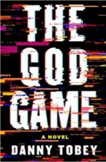 """""""The God Game"""" by Danny Tobey"""