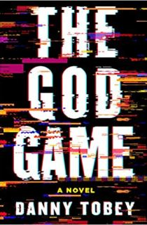 """The God Game"" by Danny Tobey"