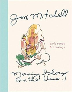 Morning Glory on the Vine: Early Songs and Drawings by Joni Mitchell on Nikhilbook