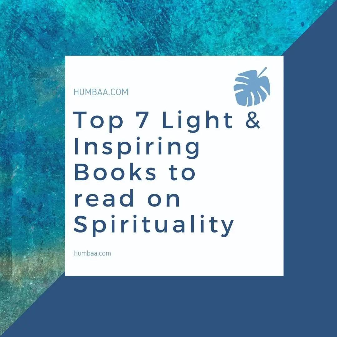 Top 7 Light & Inspiring Books to read on Spirituality