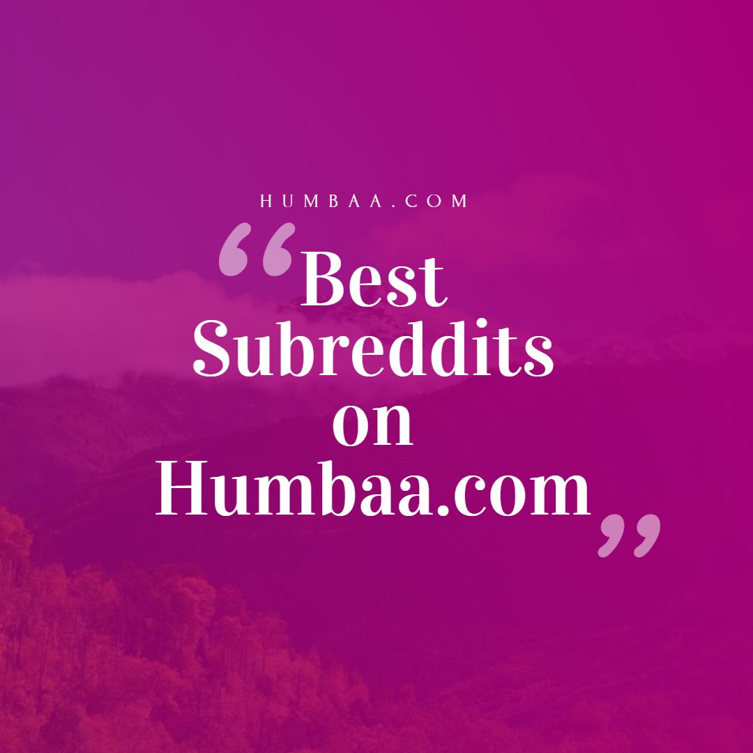 Best Subreddits on humbaa