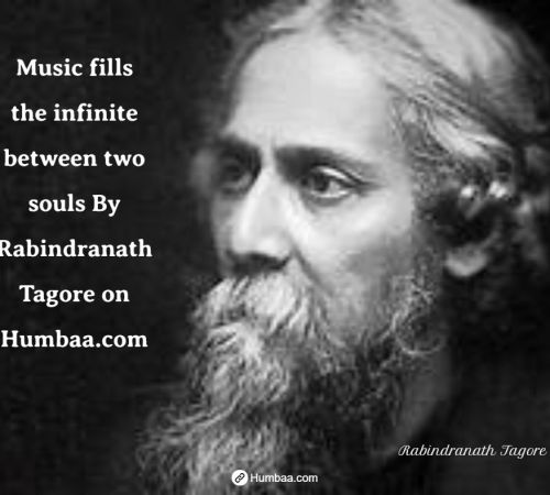 music fills the infinite between two souls by rabindranath tagore on humbaa com 1 »