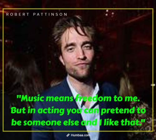 """Music means freedom to me. But in acting you can pretend to be someone else and I like that."""