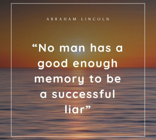 """""""No man has a good enough memory to be a successful liar"""" By Abraham Lincoln on Humbaa.com"""