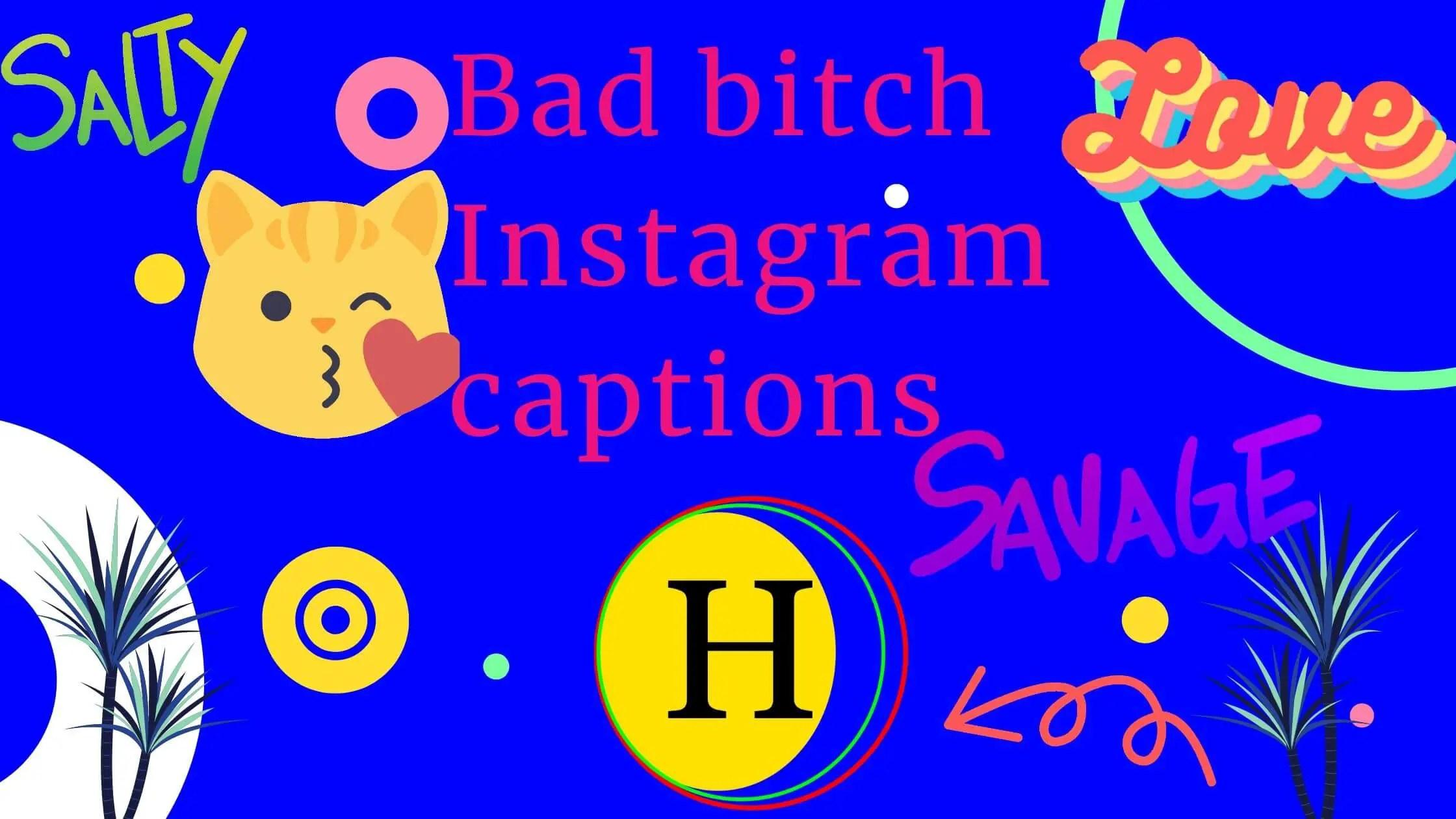bad bitch instagram captions