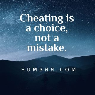 cheating is a choice not a mistake