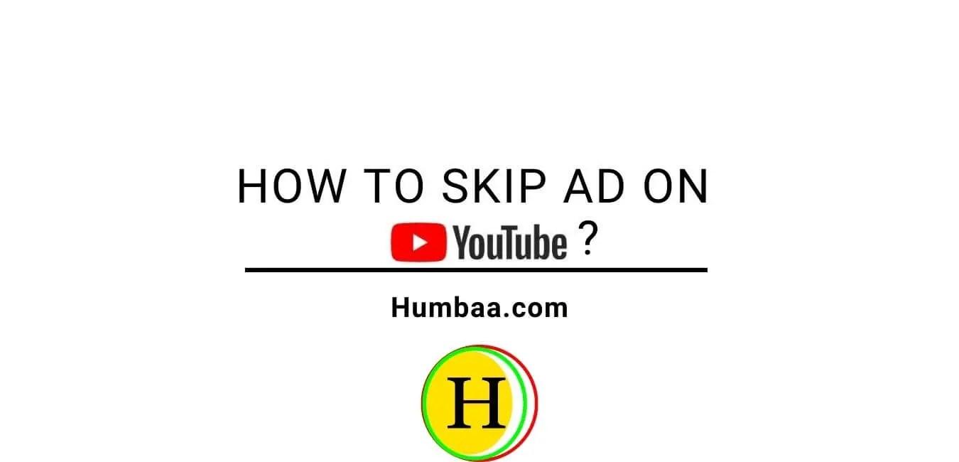 Hpw to skip ad on Youtube?