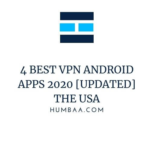4 Best VPN Android Apps 2020 [Updated] the USA