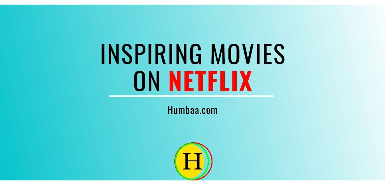 Top 20 Inspiring Movies On Netflix That Could Give You Confidence ...