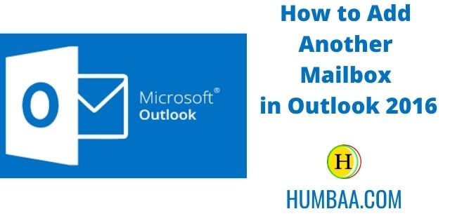 How to Add Another Mailbox in Outlook 2016