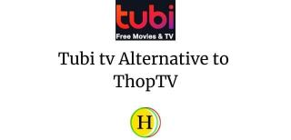 TubiTv alternative in ThopTv