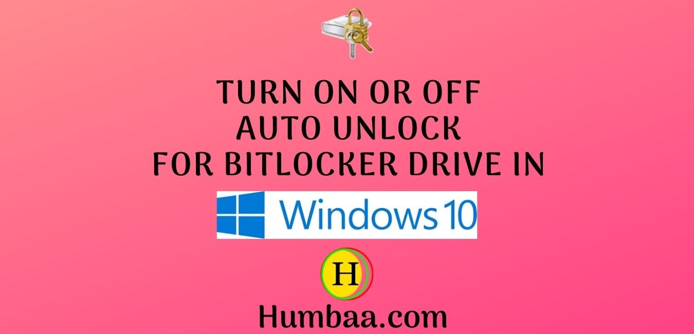 Turn On or Off Auto unlock for BitLocker Drive in Windows 10