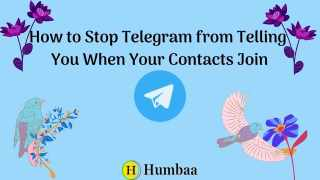 How to Stop Telegram from Telling You When Your Contacts Join