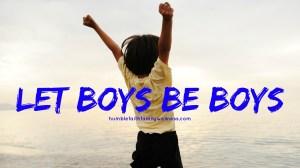 Let Boys Be Boys