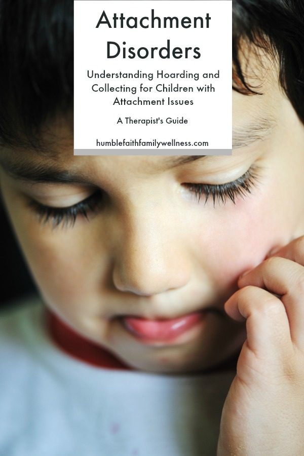 Hoarding, Attachment disorders, Attachment Issues, Parenting