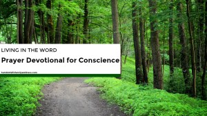 Living in the Word – Prayer Devotional for Conscience