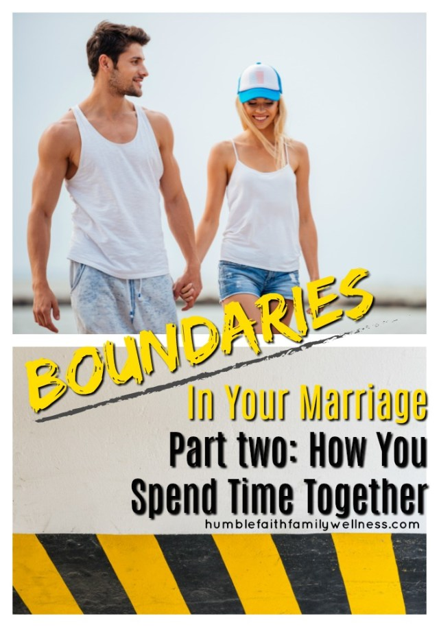 Time, time together, Boundaries, Marriage