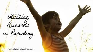 Utilizing Rewards in Parenting