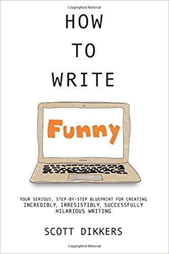 """Portada del libro """"How to write funny"""" de Scot Dikkers"""