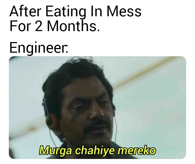 Engineering life meme on hostel food.