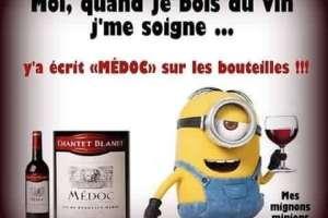 Moi, quand je bois du vin j'me soigne ...