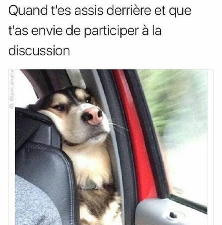 Quand t'es assis derrière et que t'as envie de participer à la discussion
