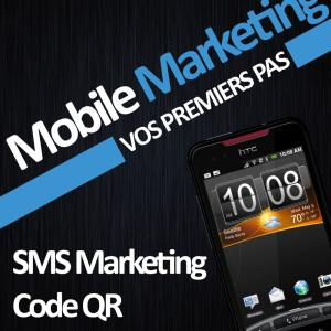 Mobile marketing - vos premiers pas