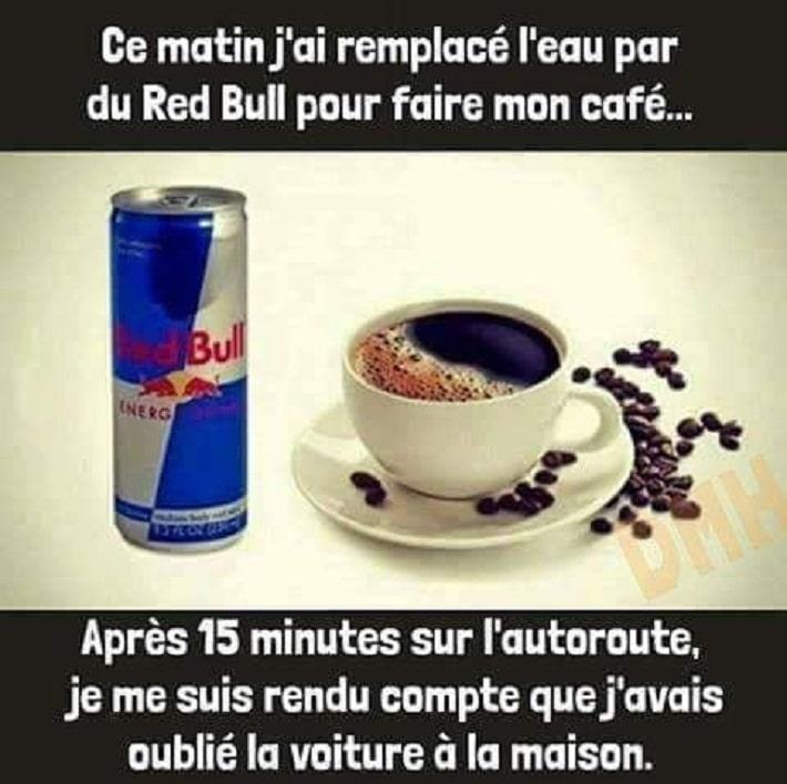 Ce matin j'ai remplacé l'eau par du Red Bull pour faire mon café