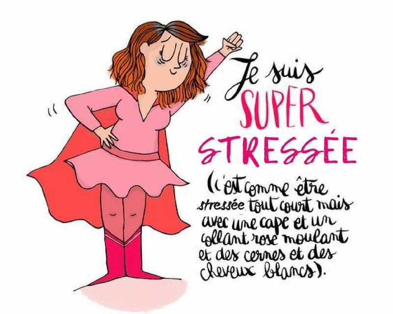 Je suis stressée … et ça me plaît !
