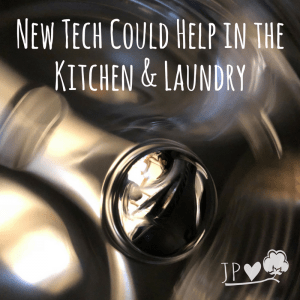 New Tech Could Help in the Kitchen & laundry