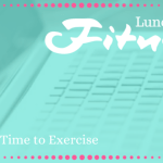 Find Time to Exercise with Lunch Time Fitness (Infographic)