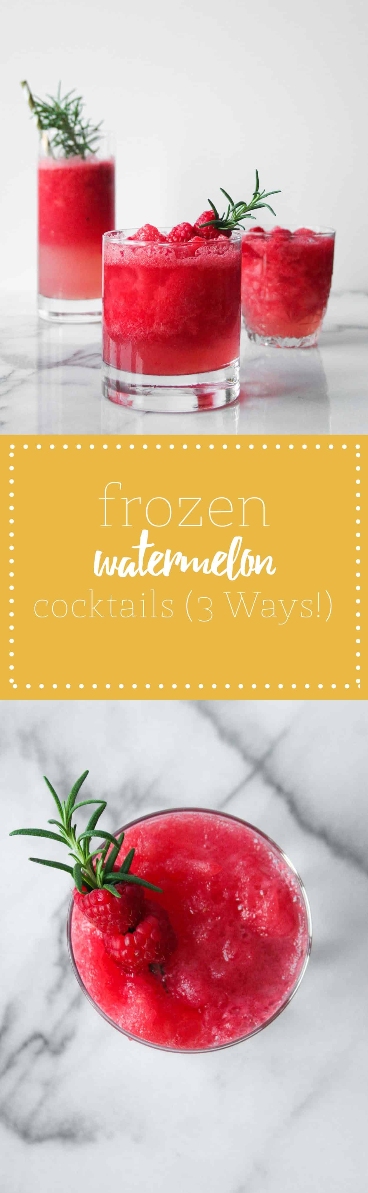 Frozen Watermelon Cocktails (3 Ways!) - Hungry by Nature