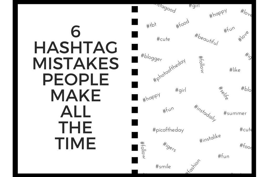 6 Hashtag Mistakes People Make All The Time
