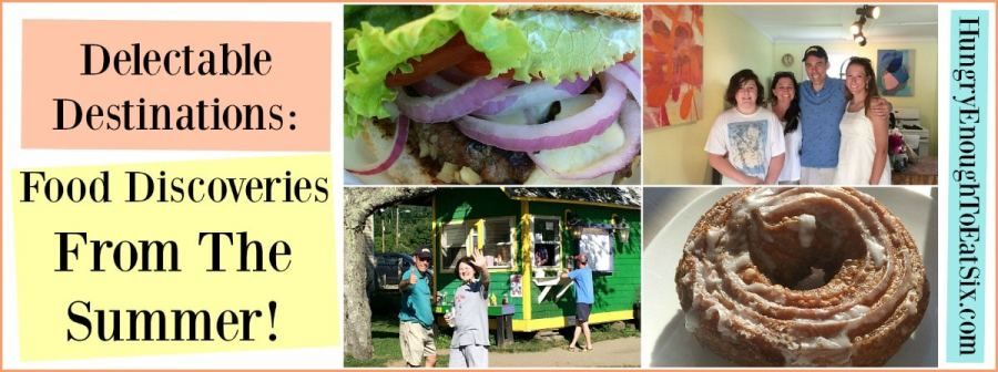 Delectable Destinations: Food Discoveries from the Summer!