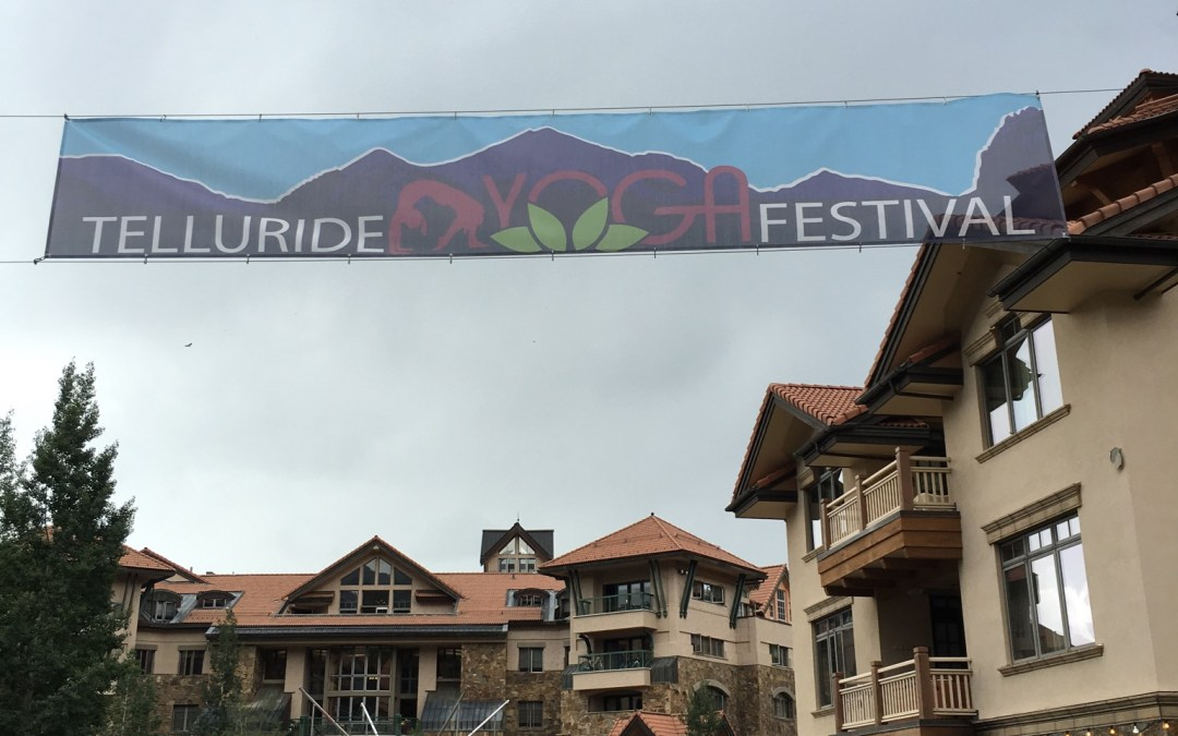 Insights from Telluride Yoga Festival 2016