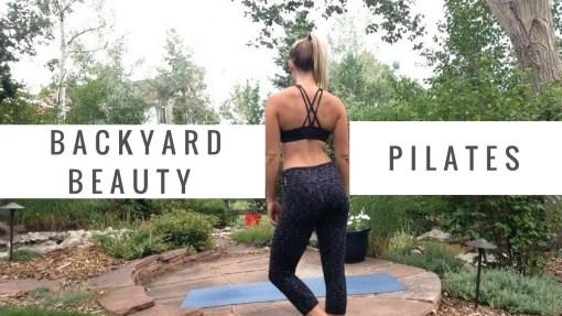 Backyard Beauty Series ~ Pilates