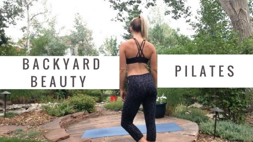 Backyard Beauty Series ~ Pilates