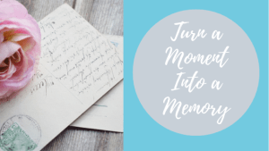 Writing about our lives gives us memories to hold on to.