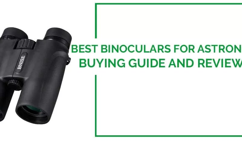 Best Binoculars For Astronomy Reviews || Ultimate Buying Guide
