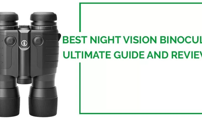 Best Night Vision Binoculars/Monocular Reviews for wildlife under $200