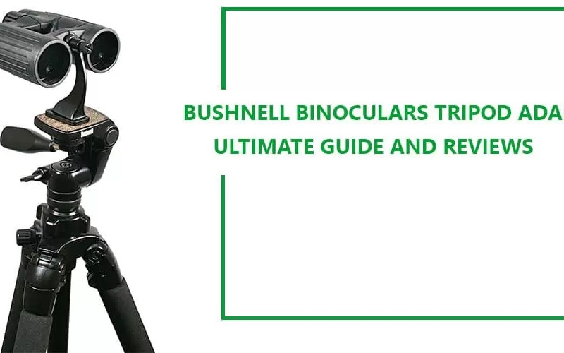 Bushnell Binoculars Tripod Adapter Reviews