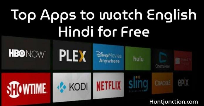 Top Apps to watch English Hindi Movies for Free