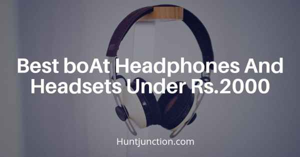 Best boAt Headphones And Headsets Under Rs.2000