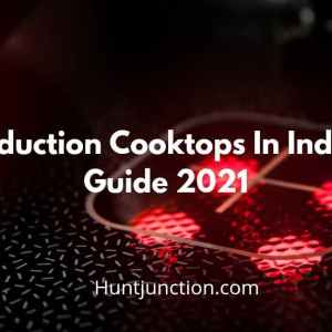 15 best Induction Cooktops in India Buying Guide 2021